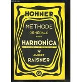 M�thode G�n�rale D'harmonica, Compl�te Pour Soliste (Diatonique Et Chromatique). de albert raisner