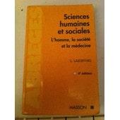 Sciences Humaines Et Sociales - L'homme, La Soci�t� Et La M�decine de Guy Lazorthes
