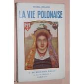 La Vie Polonaise. Observations D'un Commer�ant de Guibal-Roland.