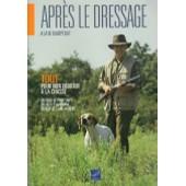 Apr�s Le Dressage - En Field De Printemps, En Field D'automne, En Bcip Et Saint-Hubert de Damp�rat, Alain