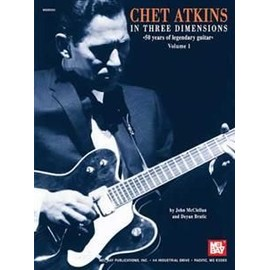 Chet Atkins in Three Dimensions : 50 Years of Legenday Guitar Volume 1