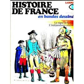 Histoire De France En Bandes Dessin�es N� 14 : Le R�gne De Louis Xv ( Raymond Poivet & Jean Ollivier ) / L'ind�pendance Am�ricaine ( Eduardo Coelho / Jean Ollivier )