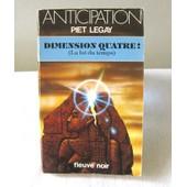 Dimension Quatre! (La Loi Du Temps) de Piet Legay
