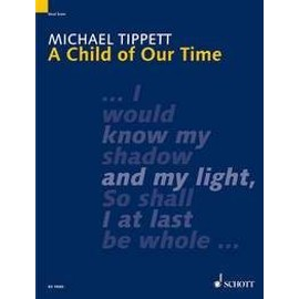 Tippett : A Child of Our Time