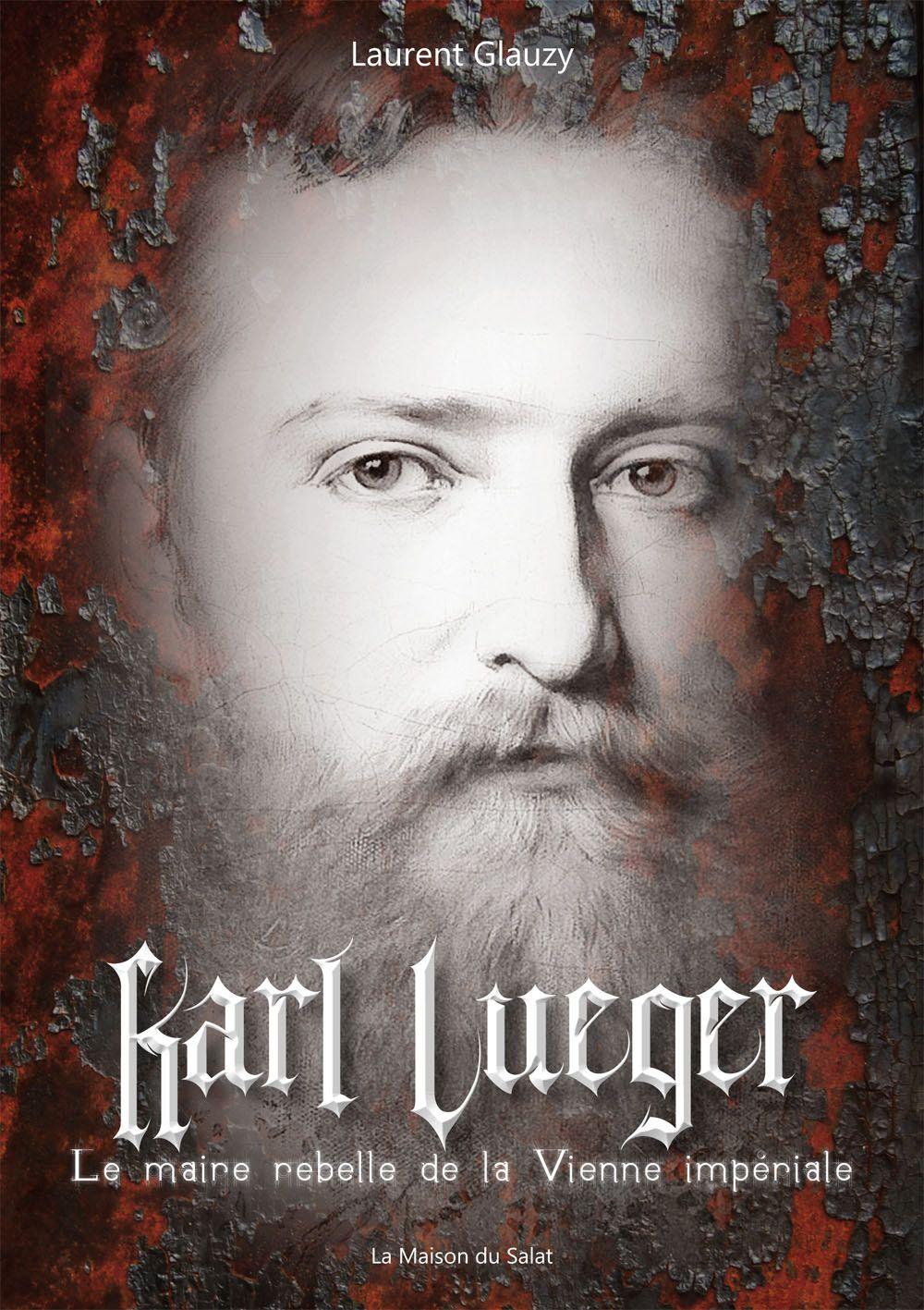 Karl Lueger - Le maire rebelle de la Vienne impériale   Rakuten