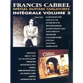 Francis Cabrel : Intégrale Volume 2 Spécial Guitare tablatures