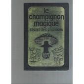 Le Champignon Magique, Secret Des Pharaons. de PUHARICH Andrija