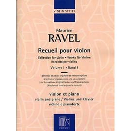 Ravel : Recueil pour violon Volume 1