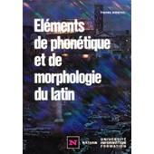 El�ments De Phon�tique Et Morphologie Du Latin de MONTEIL, Pierre