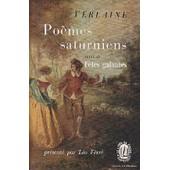 Poemes Saturniens Suivi De Fetes Galantes de Verlaine