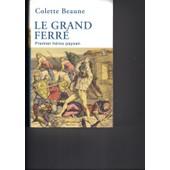 Le Grand Ferr� Premier H�ros Paysan de BEAUNE, Colette