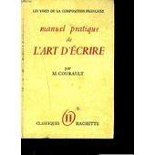 Manuel Pratique De L'art D'ecrire, Tome Ii: La Phrase, Le Style de m- courault