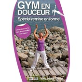 Gym En Douceur : Sp�cial Remise En Forme de Catherine Derenne