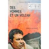 Des Hommes Et Un Volcan - Vivre � La R�union Sur Le Piton De La Fournaise de Denise Delcour
