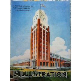 L'illustration - Journal Hebdomadaire Universel - N�4713 Du 1er Juillet 1933, 91e Annee - La Nouvelle Imprimerie De L'illustration A Bobigny