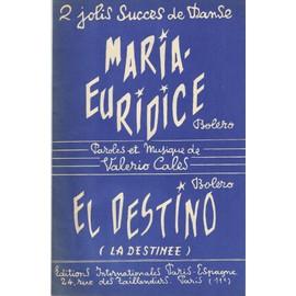 Maria-Euridice et El Destino