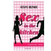 Sex In The Kitchen de Octavie DELVAUX