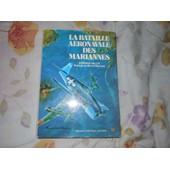 La Bataille A�ronavale Des Mariannes de bernard millot