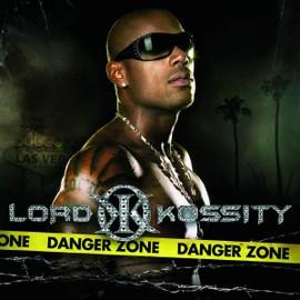 """Lord Kossity """"Danger Zone"""""""