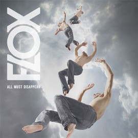 """Flox """"All Must Disappear"""""""