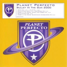 "Planet Perfecto ""Bullet In The Gun 2000"""