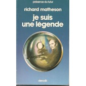 Je Suis Une L�gende. Traduit De L'am�ricain Par Claude Elsen (I Am Legend) de richard matheson