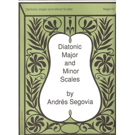 Diatonic Major and Minor Scales by Andres Segovia