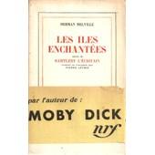 Les Iles Enchantees Suivies De Bartleby L'ecrivain de herman melville