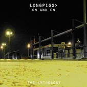 On And On - The Anthology - Longpigs