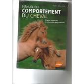Manuel Du Comportement Du Cheval - Origine, Traitement Et Pr�vention Des Probl�mes de Margit Zeitler-Feicht
