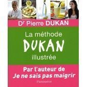 La Methode Dukan Illustree de DUKAN