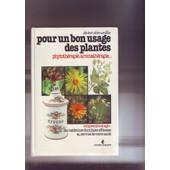 Pour Un Bon Usage Des Plantes de docteur alain carillon