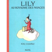 Lily Au Royaume Des Nuages de Kitty Crowther