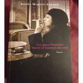 Les Gens Heureux Lisent Et Boivent Du Caf� de Agn�s Martin-Lugand