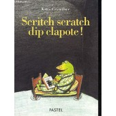 Scritch Scratch Dip Clapote! de Growther, Kitty