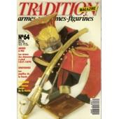 Tradition Magazine N� 64 Les Armes Des Chasseurs A Pied 1837 1870 Uniformes Les Pupilles De La Garde Cavalerie Le Lancier Rouge De La Garde Imperiale Casques Des Gendarmes De La Garde 1814-1816 64