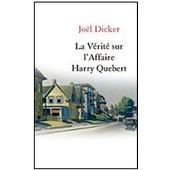 La V�rit� Sur L'affaire Harry Quebert de Jo�l Dicker