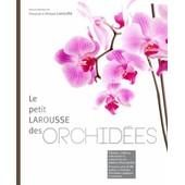 Le Petit Larousse Des Orchid�es de Fran�oise Lecoufle