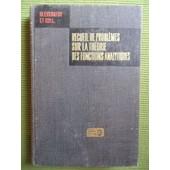 Recueil De Probl�mes Sur La Th�orie Des Fonctions Analytiques - 2�me �dition de M. Evgrafov, K. B�janov, Y. Sidorov, M. F�doruk, M. Chabounine