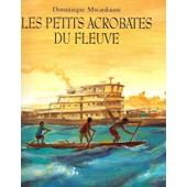 Les Petits Acrobates Du Fleuve de dominique mwankumi