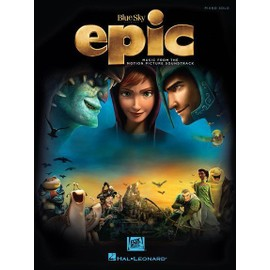 Epic : Music From The Motion Picture Soundtrack - Piano Solo
