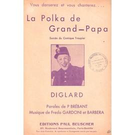 la polka de grand - papa  (succès du comique troupier - diglard)