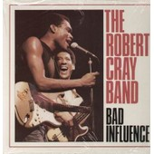 Bad Influence - The Robert Cray Band