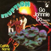 Go Johnnie Go (Keep On Walking, John B.) / Call My Name - Eruption
