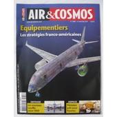 Air & (Et) Cosmos - 4 Novembre 2011 - N� 2286 - �quipementiers : Les Strat�gies Franco-Am�ricaines.