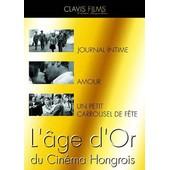 L'age D'or Du Cin�ma Hongrois : Journal Intime + Amour + Un Petit Carrousel De F�te - Pack de M�rta M�sz�ros