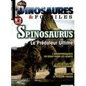 Dinosaures & Fossiles 2 - Spinosaurus Le Pr�dateur Ultime