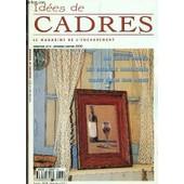 Idees De Cadres, Le Magazine De L'encadrement / N�13 - Dec-Janv 2000 / La Gelrie Tosaka - Le Matcutter+ Et Le Gabarit D'angle - Les Biseaux Imbriques - Cadre Photo Et Son Support - Cartes ... de COLLECTIF