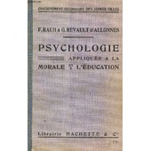 Psychologie Appliquee A La Morale Et A L'education / Cours De Morale A L'usage Sdes Jeunes Filles / 5e Edition. de RAUH F. / REVAULT D'ALLONNES G.