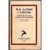 M-K Gandhi A L'oeuvre Suite De Sa Vie �crite Par Lui-M�me de Gandhi (M-K)
